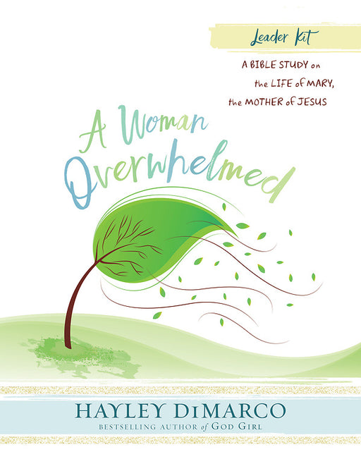 A Woman Overwhelmed - Women's Bible Study Leader Kit