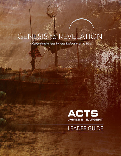 Genesis to Revelation: Acts Leader Guide