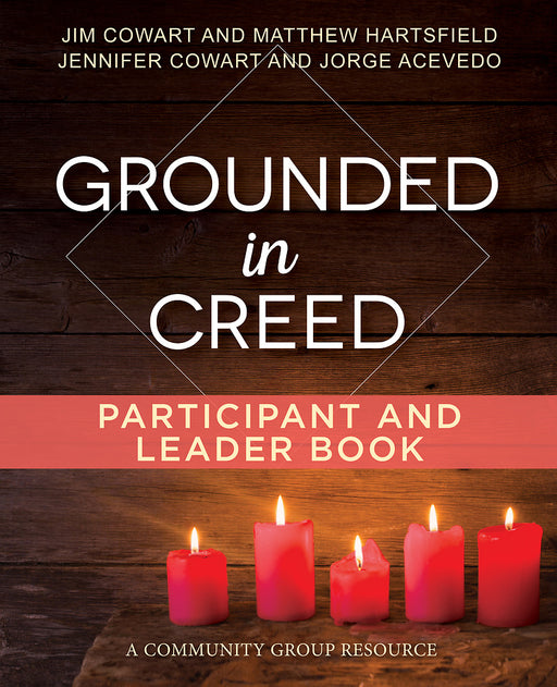 Grounded in Creed Participant and Leader Book