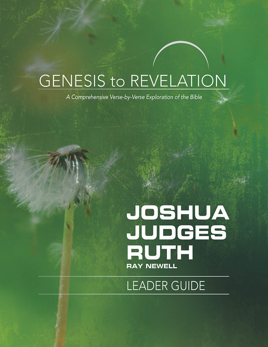 Genesis to Revelation: Joshua, Judges, Ruth Leader Guide