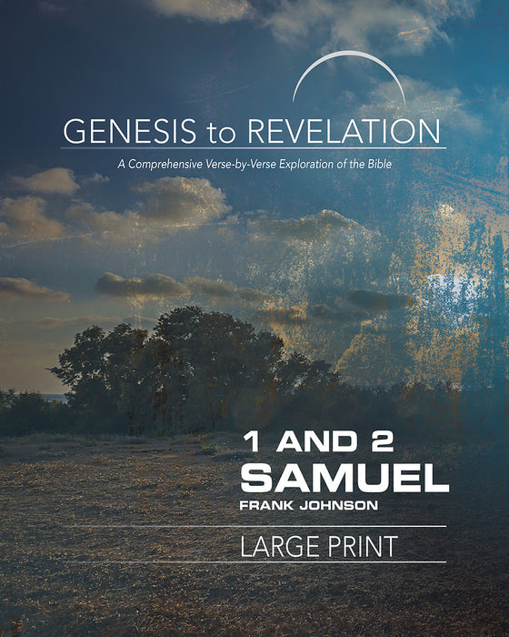 Genesis to Revelation: 1 and 2 Samuel Participant Book