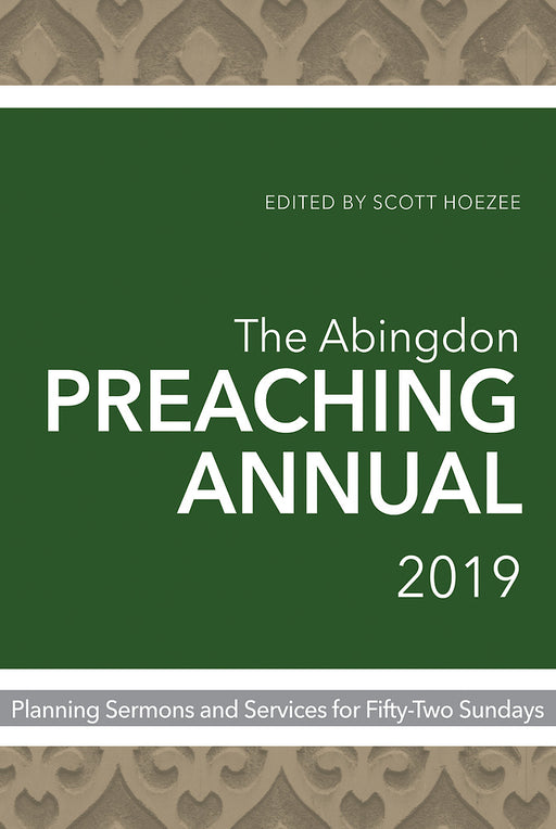 The Abingdon Preaching Annual 2019