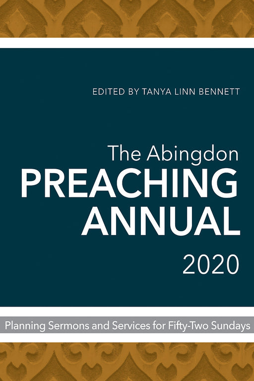 The Abingdon Preaching Annual 2020