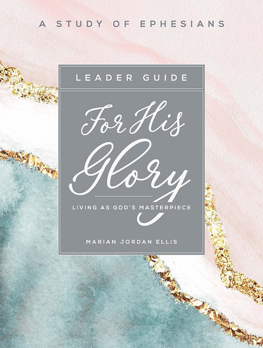 For His Glory - Women's Bible Study Leader Guide