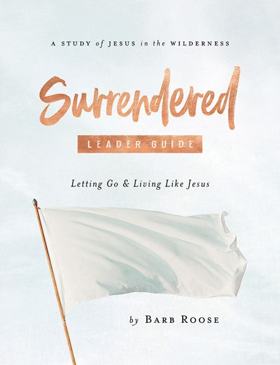 Surrendered - Women's Bible Study Leader Guide