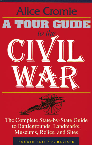 A Tour Guide to the Civil War, Fourth Edition