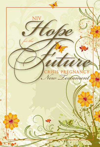 NIV, Hope for the Future (Crisis Pregnancy), New Testament with Psalms and Proverbs, Paperback