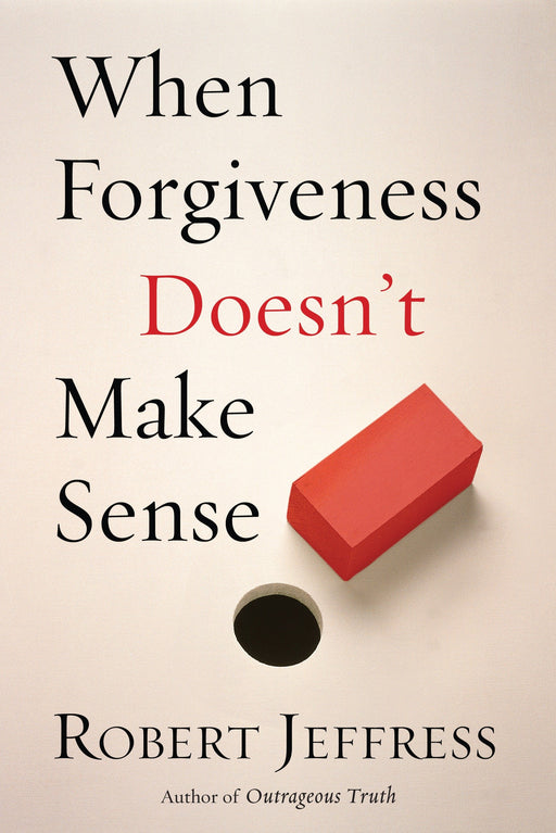 When Forgiveness Doesn't Make Sense