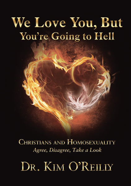 We Love You, But You're Going to Hell