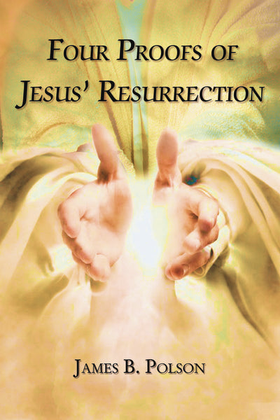 Four Proofs of Jesus' Resurrection
