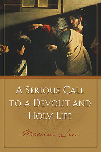 Serious Call To A Devout / Holy Life