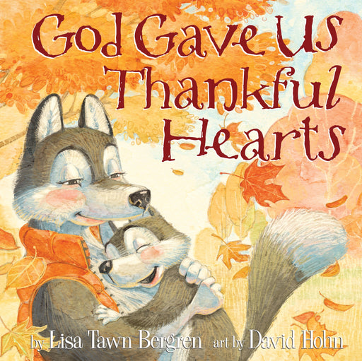 God Gave Us Thankful Hearts