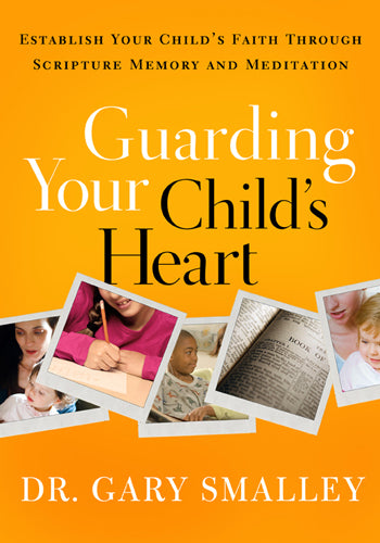 Guarding Your Child's Heart