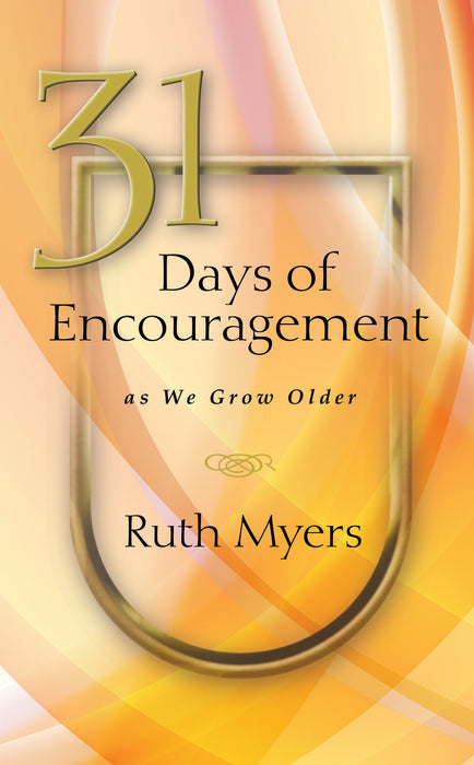 31 Days of Encouragement as We Grow Older