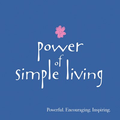 Power of Simple Living
