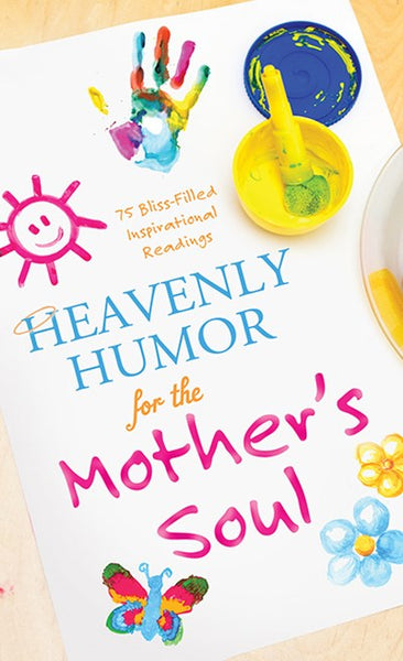Heavenly Humor for the Mother's Soul