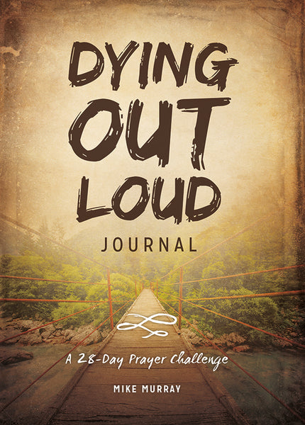 Dying Out Loud Journal