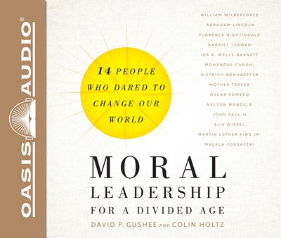 Moral Leadership for a Divided Age (Library Edition)