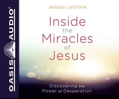 Inside the Miracles of Jesus (Library Edition)