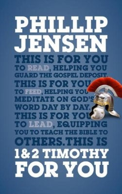 1 & 2 Timothy For You: Protect the Gospel, Pass on the Gospel (God's Word for You)