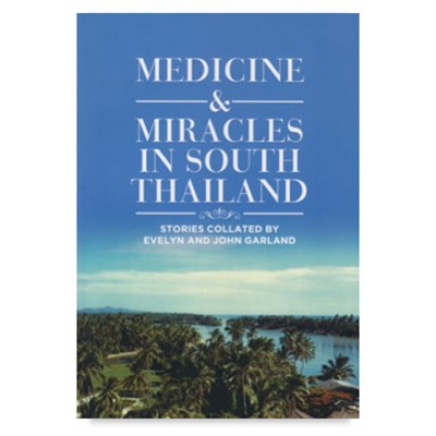 Medicine & Miracles in South Thailand