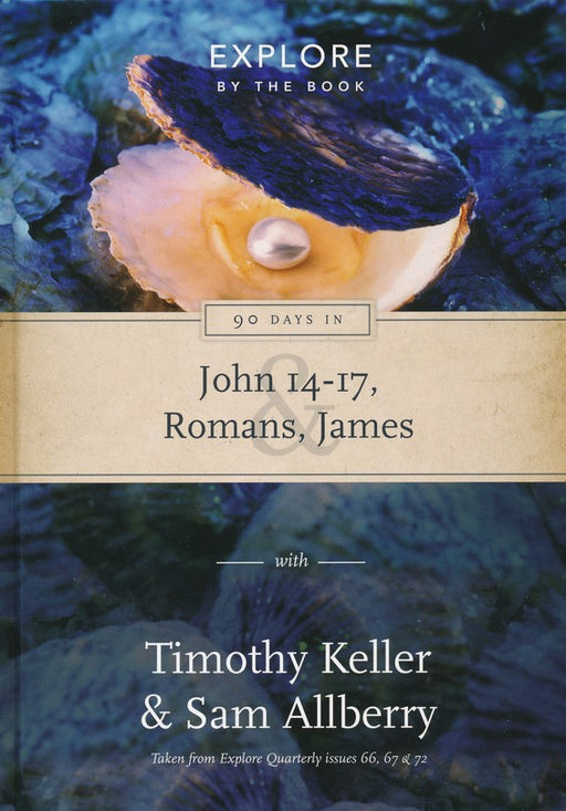 90 Days In John 14-17  Romans And James (Explore By The Book)