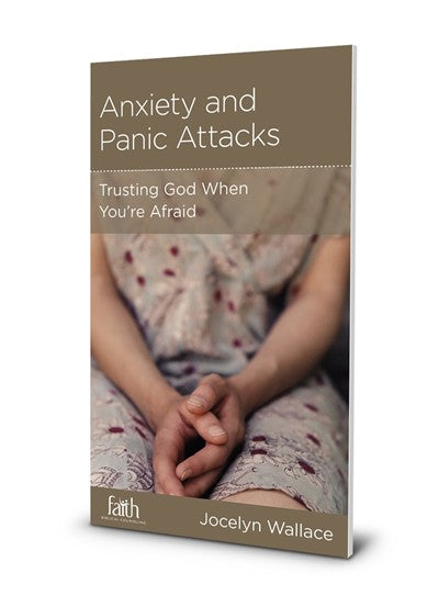 Anxiety and Panic Attacks: Trusting God When You're Afraid (5Pack)