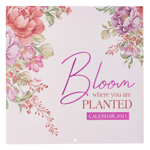 Bloom Where You Are Planted 2021 Large Wall Calendar