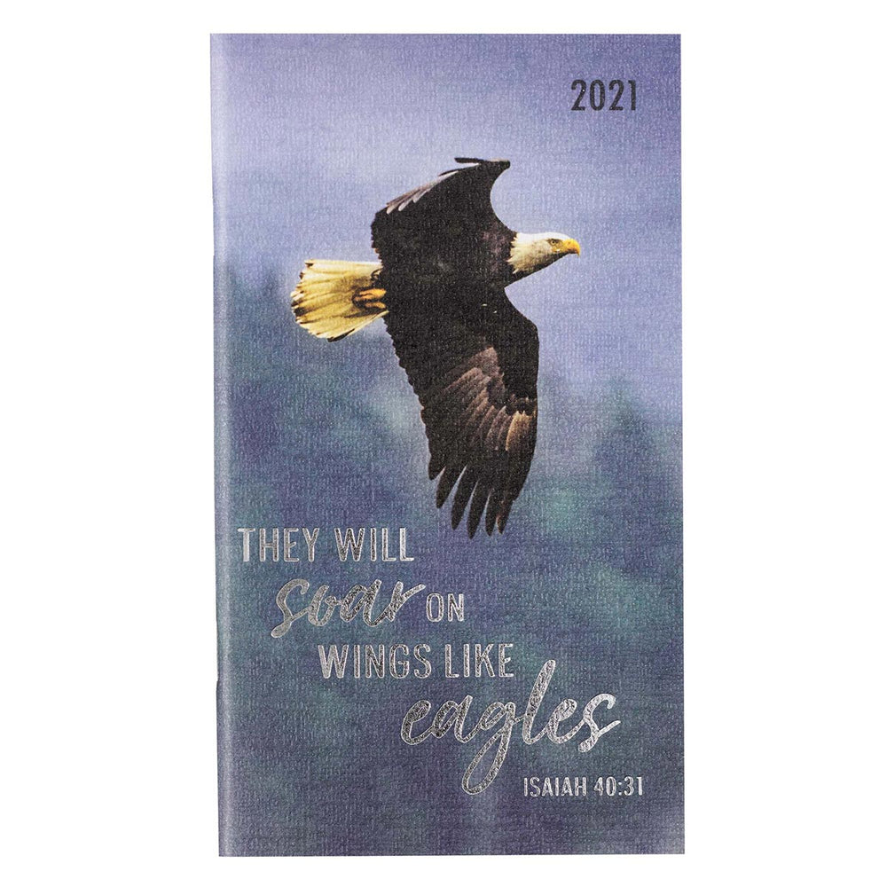 Soar On Wings Of Eagles 2021 Small Daily Planner - Isaiah 40:31