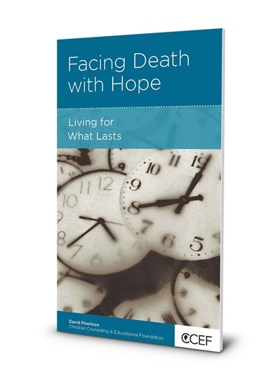 Facing Death with Hope: Living for What Lasts (5 Pack)