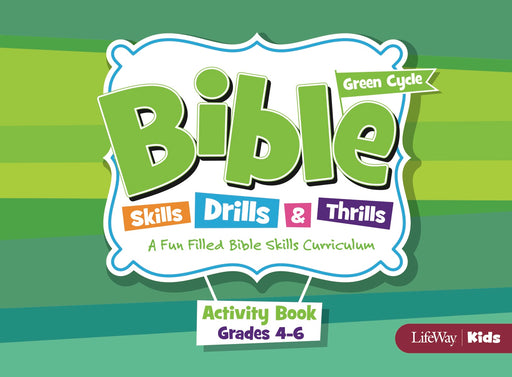 Bible Skills, Drills, & Thrills: Green Cycle - Grades 4-6 Activity Book