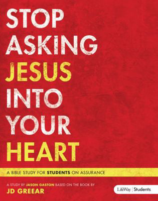 Stop Asking Jesus Into Your Heart - Leader Kit
