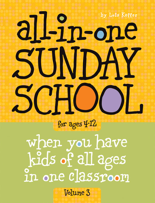 All-in-One Sunday School for Ages 4-12 (Volume 3)