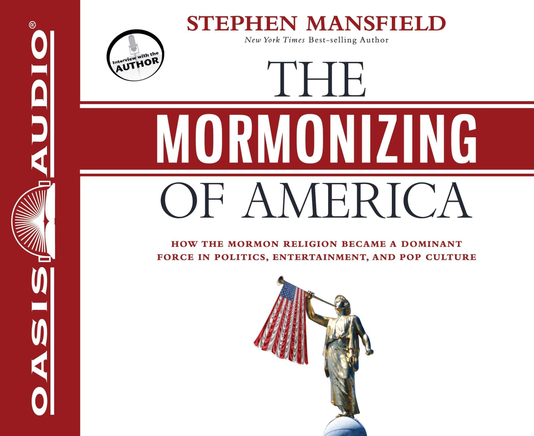 The Mormonizing of America (Library Edition)