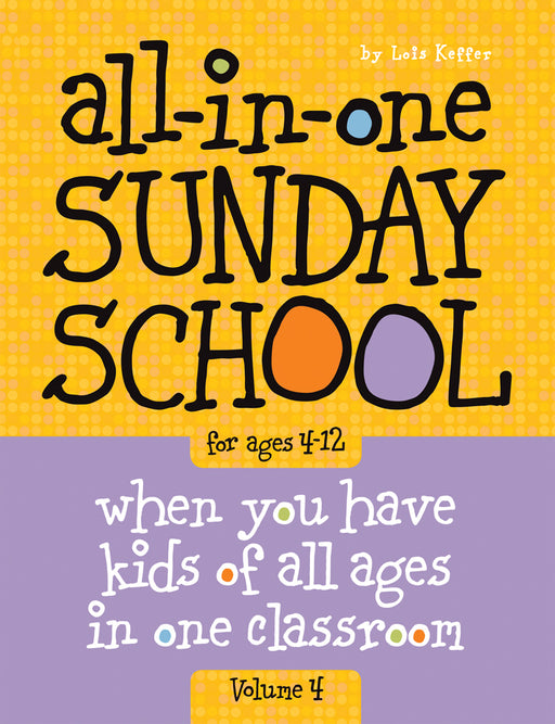 All-in-One Sunday School for Ages 4-12 (Volume 4)