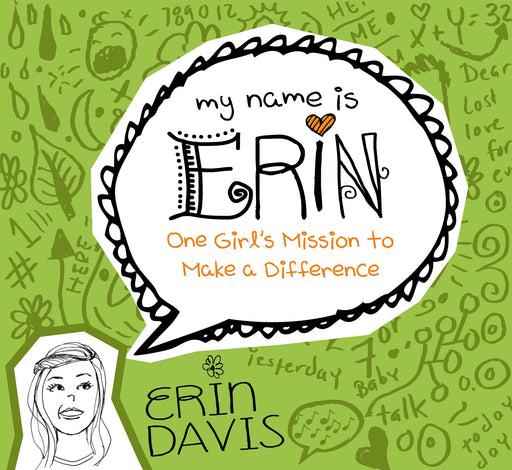 My Name is Erin: One Girl's Mission to Make a Difference