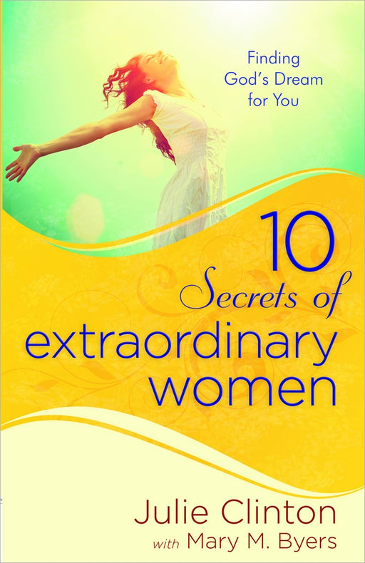 10 Secrets of Extraordinary Women