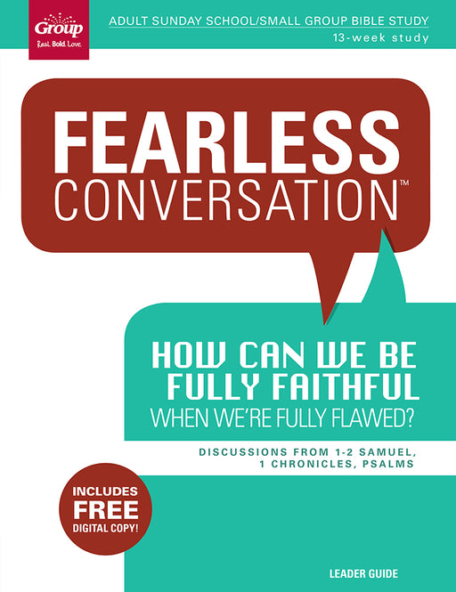 Fearless Conversation: How Can We Be Fully Faithful When We're Fully Flawed?