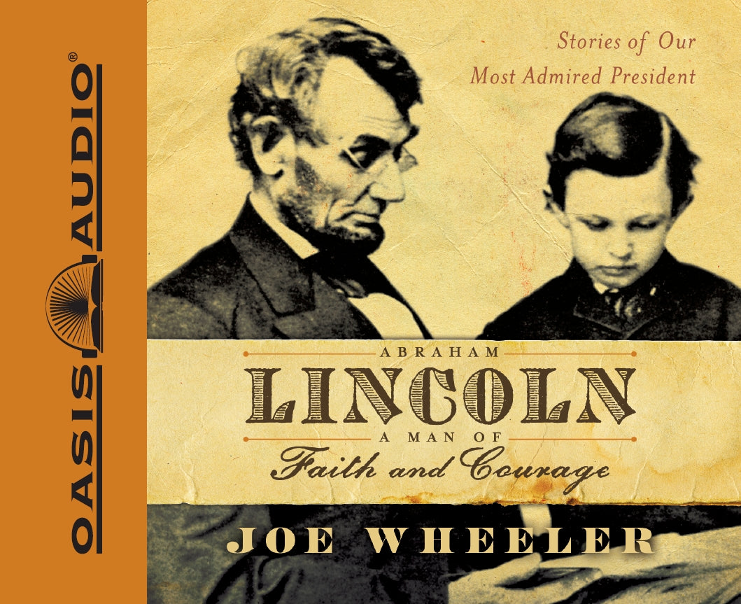 Abraham Lincoln, a Man of Faith and Courage (Library Edition)
