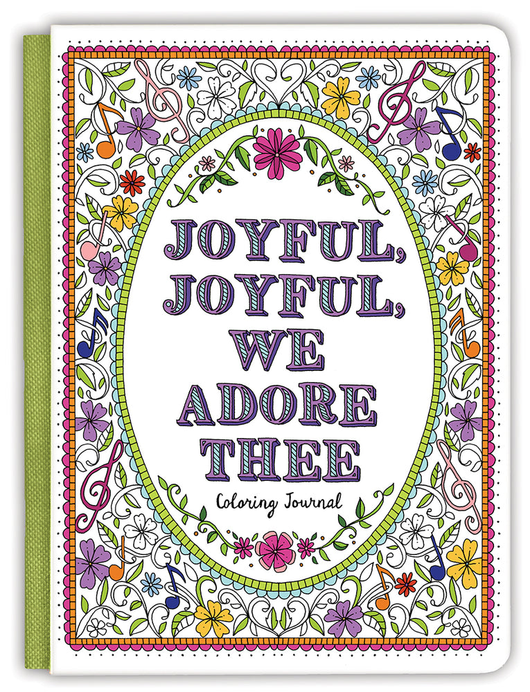 Joyful, Joyful We Adore Thee Coloring Journal