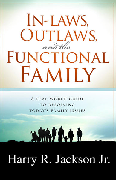 Inlaws, Outlaws And The Functional Family