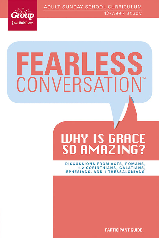 Fearless Conversation Participant Guide: Why is Grace so Amazing