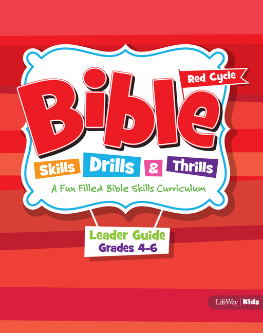 Bible Skills, Drills, & Thrills: Red Cycle - Grades 4-6 Leader Guide