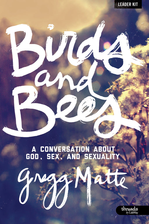 Birds and Bees: A Conversation About God, Sex, and Sexuality - Leader Kit