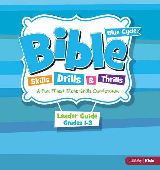 Bible Skills Drills & Thrills Grades 1-3 Blue Cycle Leader Guide