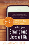 52 Ways to Connect with Your Smartphone Obsessed Kid