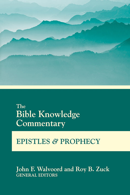 The Bible Knowledge Commentary Epistles and Prophecy