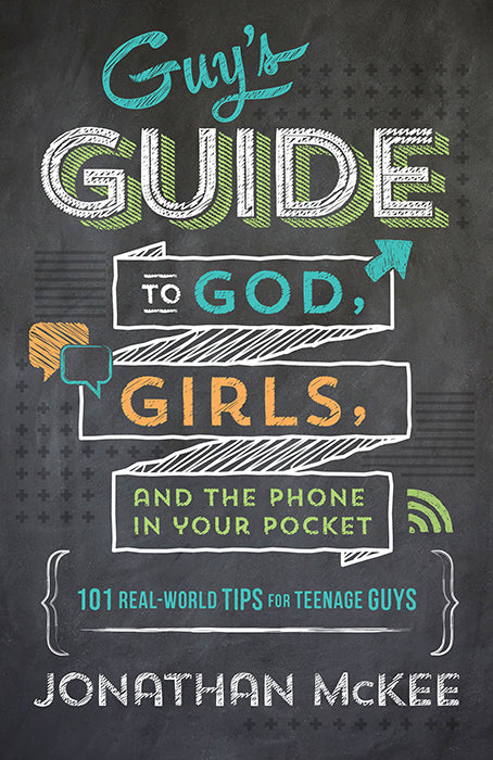 The Guy's Guide to God, Girls, and the Phone in Your Pocket