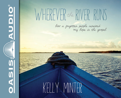 Wherever the River Runs (Library Edition)