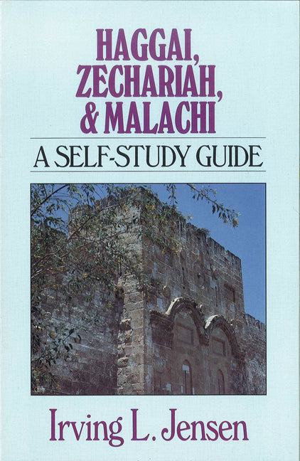 Haggai, Zechariah & Malachi- Jensen Bible Self Study Guide